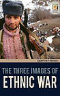 The Three Images of Ethnic War by Querine H. Hanlon (Hardback, 2009)