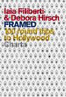Framed: 100 Round Trips to Hollywood by Iaia Filiberti, Debora Hirsch (Paperback, 2010)