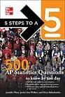 5 Steps to A 5: 500 AP Statistics Questions to Know by Test Day by Jennifer Phan, Divya Balachandran, Thomas  A. Evangelist, Jerimi Ann Walker (Paperback, 2011)