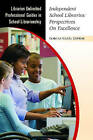 Independent School Libraries: Perspectives on Excellence by ABC-CLIO (Paperback, 2010)