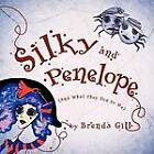 Silky and Penelope: (And What They Did To Me) by Brenda Gill (Paperback, 2011)