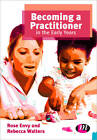 Becoming a Practitioner in the Early Years by Rose Envy, Rebecca Walters (Paperback, 2013)