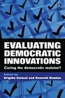 Evaluating Democratic Innovations: Curing the Democratic Malaise? by Taylor & Francis Ltd (Paperback, 2011)