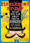 Fizzlebert Stump: The Boy Who Ran Away from the Circus (and Joined the Library) by A. F. Harrold (Paperback, 2012)