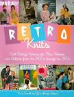 Retro Knits: Cool Vintage Patterns for Men Women and Children from the 1900's Through the 1970's by Kari A. Cornell (Paperback, 2008)