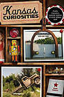 Kansas Curiosities: Quirky Characters, Roadside Oddities & Other Offbeat Stuff by Pam Grout (Paperback, 2010)