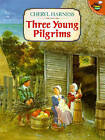 Three Young Pilgrims by Cheryl Harness (Paperback, 1995)