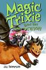 Magic Trixie and the Dragon by Jill Thompson (Paperback, 2009)