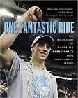 One Fantastic Ride: The Inside Story of Carolina Basketball's 2009 Championship Season by Matt Bowers, Steve Kirschner, Adam Lucas (Hardback, 2009)