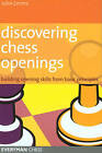 Discovering Chess Openings: Building Opening Skills from Basic Principles by John Emms (Paperback, 2006)