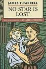 No Star is Lost by James T. Farrell (Paperback, 2007)