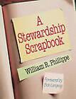 A Stewardship Scrapbook by William R. Phillippe (Paperback, 1999)