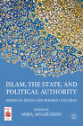 Islam, the State, and Political Authority: Medieval Issues and Modern Concerns by Palgrave Macmillan (Hardback, 2011)