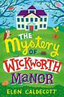 The Mystery of Wickworth Manor by Elen Caldecott (Paperback, 2012)