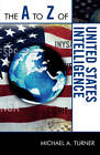 The A to Z of United States Intelligence by Michael A. Turner (Paperback, 2009)