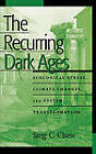 The Recurring Dark Ages: Ecological Stress, Climate Changes, and System Transformation by Sing C. Chew (Hardback, 2006)