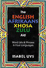 The English Afrikaans Xhosa Zulu Aid: Word Lists & Phrases in Four Languages by Isabel Uys (Paperback, 2002)