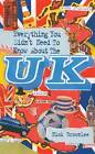 Everything You Didn't Need to Know  About the UK by Nick Brownlee (Paperback, 2004)