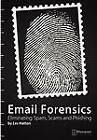 E-mail Forensics: Eliminating Spam, Scams and Phishing by Les Hatton (Paperback, 2011)
