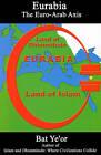 Eurabia: The Euro-Arab Axis by Ye'Or Bat (Paperback, 2005)