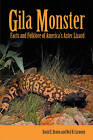 Gila Monster: Facts and Folklore of America's Aztec Lizard by David E. Brown, Neil B. Carmony (Paperback, 1999)