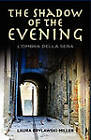 The Shadow of the Evening: L'Ombra Della Sera by Laura Brylawski-Miller (Paperback / softback, 2010)