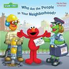 Who are the People in Your Neighborhood: Sesame Street by Naomi Kleinberg (Board book, 2012)