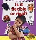 Is it Flexible or Rigid? by Sheila Fletcher (Paperback, 2012)