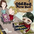 Old Bed New Bed by Linda Clist (Paperback, 2012)