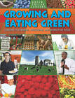 Growing and Eating Green by Suzy Gazlay (Paperback, 2009)