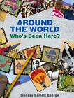 Around the World: Who's Been Here? by Lindsay Barrett George (Hardback, 2000)