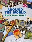 Around the World: Who's Been Here? by Lindsay Barrett George (Hardback, 2000)