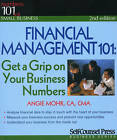 Financial Management 101: Get a Grip on Your Business Numbers by Angie Mohr (Paperback, 2007)