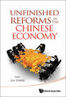 Unfinished Reforms in the Chinese Economy by World Scientific Publishing Co Pte Ltd (Hardback, 2013)