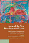 Law and the New Developmental State: The Brazilian Experience in Latin American Context by Cambridge University Press (Hardback, 2013)