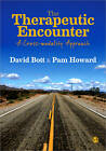 The Therapeutic Encounter: A Cross-Modality Approach by David Bott, Pam Howard (Paperback, 2012)
