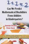 Can We Predict Mathematical Disabilities from Abilities in Kindergarten? by Annemie Desoete, Pieter Stock (Paperback, 2011)