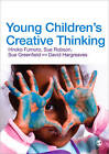 Young Children's Creative Thinking by Sue Robson, Hiroko Fumoto, Sue Greenfield, David J. Hargreaves (Paperback, 2012)