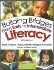 Building Bridges from Early to Intermediate Literacy, Grades 2-4 by Margaret Ann Gwyther, Sarah F. Mahurt, Ruth E. Metcalfe (Paperback, 2007)
