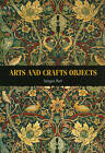 Arts and Crafts Objects by Imogen Hart (Paperback, 2010)