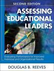 Assessing Educational Leaders: Evaluating Performance for Improved Individual and Organizational Results by SAGE Publications Inc (Paperback, 2008)