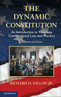 The Dynamic Constitution: An Introduction to American Constitutional Law and Practice by Richard H. Fallon (Hardback, 2013)