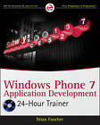 Windows Phone 7 Application Development: 24 Hour Trainer by Brian Faucher (Paperback, 2011)