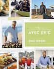 Avec Eric: A Culinary Journey with Eric Ripert by Eric Ripert (Hardback, 2010)