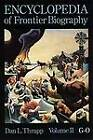 Encyclopedia of Frontier Biography, Volume 2: G-O by Dan L. Thrapp (Paperback, 1991)