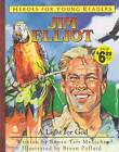 Jim Elliot a Light for God (Heroes for Young Readers) by Meloche Renee, Renee Taft Meloche (Hardback, 2007)