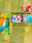 Journeys to Abstraction: 100 Paintings and Their Secrets Revealed by Sue St. John (Hardback, 2012)