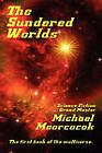 The Sundered Worlds by Michael Moorcock (Paperback / softback, 2011)