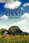 The Last Zinnia by Joseph B McGinnis Sr (Paperback / softback, 2009)