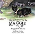 The Adventures Of Maggie The Cat: Maggie Finds A Home by Ginger Hubbs (Paperback, 2011)